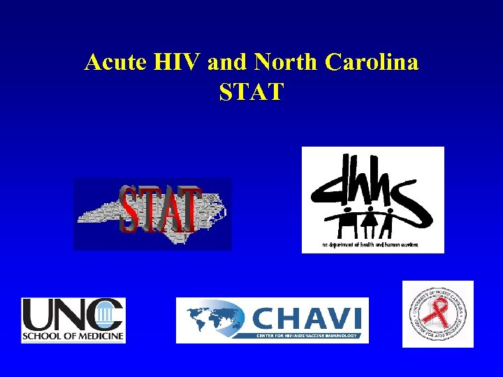 Acute HIV and North Carolina STAT