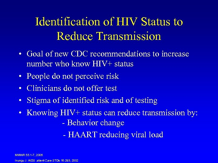 Identification of HIV Status to Reduce Transmission • Goal of new CDC recommendations to