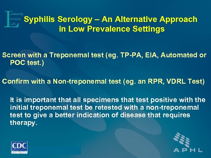 Syphilis Serology – An Alternative Approach in Low Prevalence Settings Screen with a Treponemal
