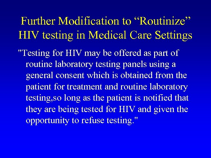 """Further Modification to """"Routinize"""" HIV testing in Medical Care Settings"""