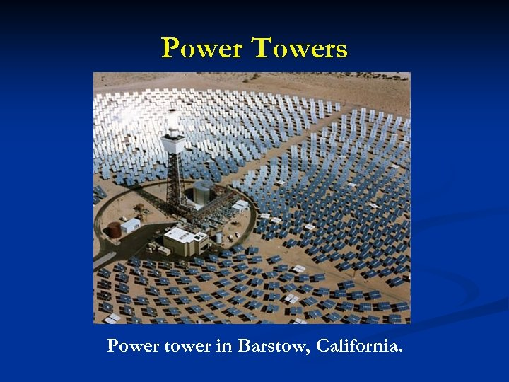 Power Towers Power tower in Barstow, California.