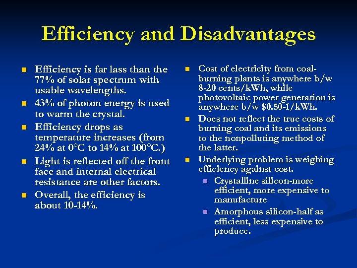 Efficiency and Disadvantages n n n Efficiency is far lass than the 77% of