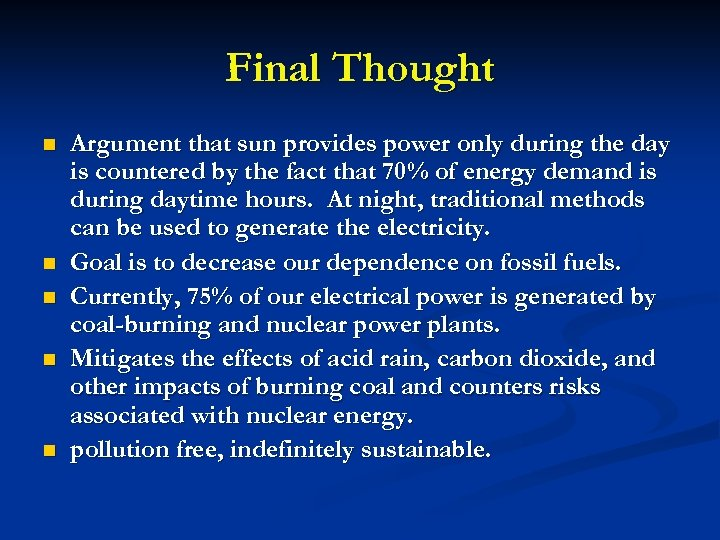 Final Thought n n n Argument that sun provides power only during the day