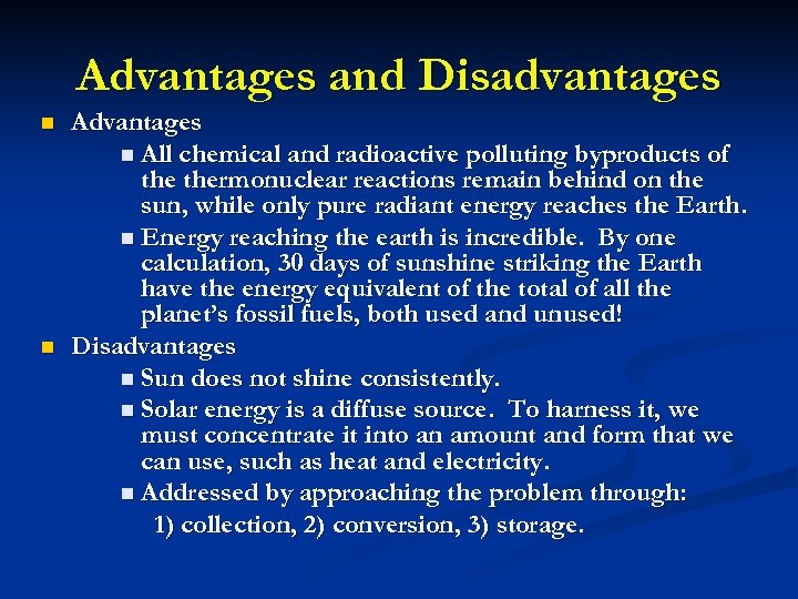 Advantages and Disadvantages n n Advantages n All chemical and radioactive polluting byproducts of