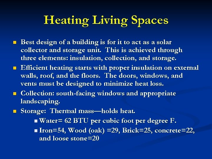 Heating Living Spaces n n Best design of a building is for it to
