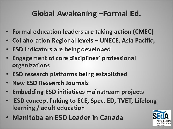 Global Awakening –Formal Ed. • • Formal education leaders are taking action (CMEC) Collaboration