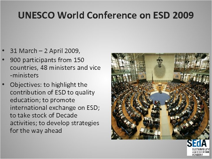 UNESCO World Conference on ESD 2009 • 31 March – 2 April 2009, •