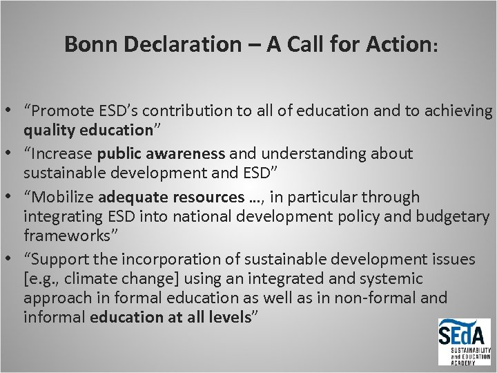 """Bonn Declaration – A Call for Action: • """"Promote ESD's contribution to all of"""
