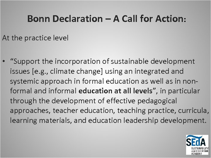 """Bonn Declaration – A Call for Action: At the practice level • """"Support the"""