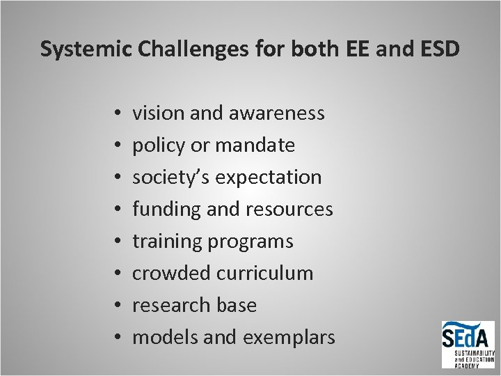 Systemic Challenges for both EE and ESD • • vision and awareness policy or