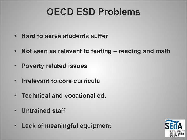OECD ESD Problems • Hard to serve students suffer • Not seen as relevant
