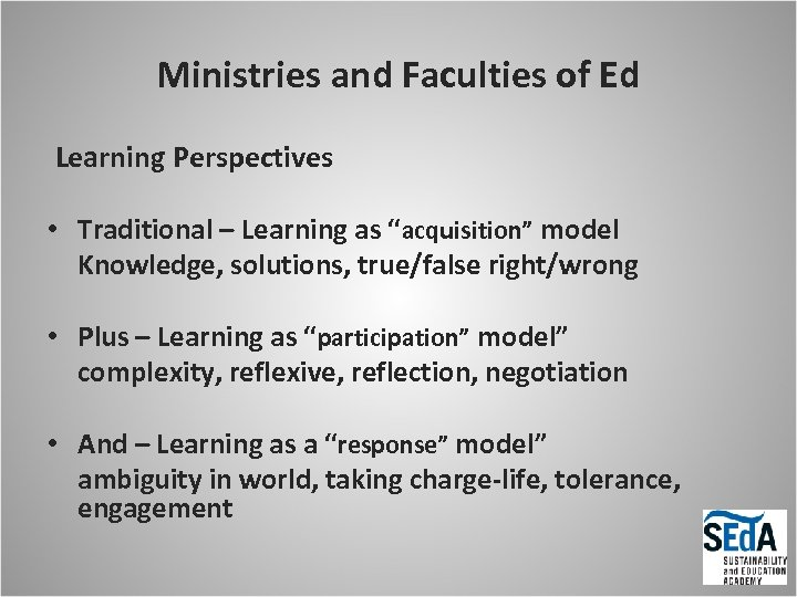 """Ministries and Faculties of Ed Learning Perspectives • Traditional – Learning as """"acquisition"""" model"""