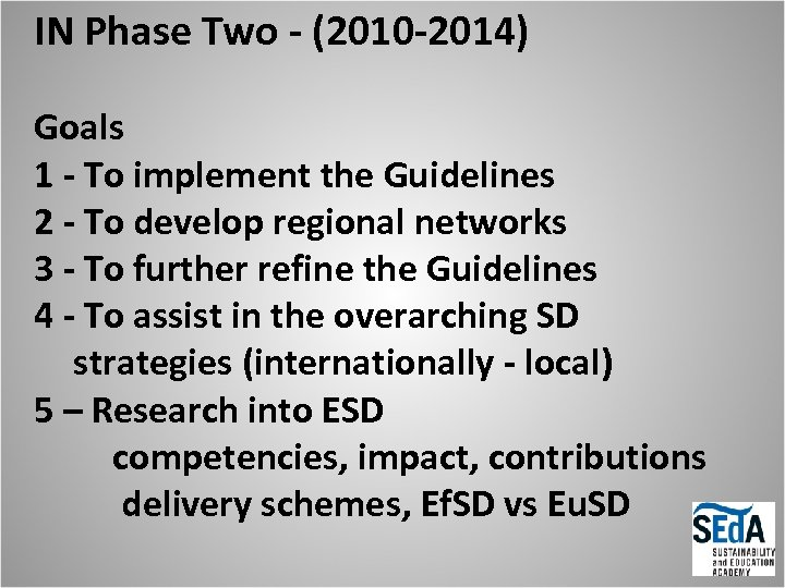 IN Phase Two - (2010 -2014) Goals 1 - To implement the Guidelines 2