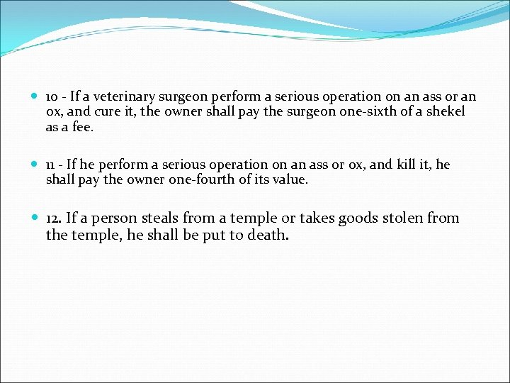 10 - If a veterinary surgeon perform a serious operation on an ass
