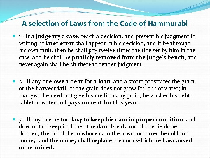 A selection of Laws from the Code of Hammurabi 1 - If a judge