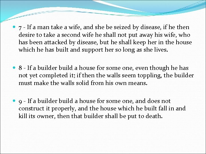 7 - If a man take a wife, and she be seized by
