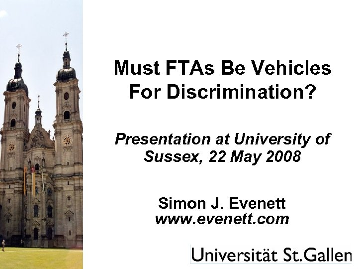 Must FTAs Be Vehicles For Discrimination? Presentation at University of Sussex, 22 May 2008