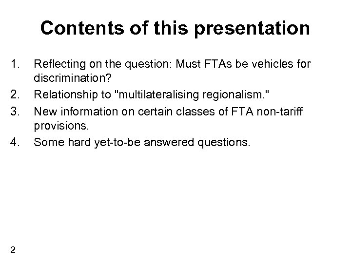 Contents of this presentation 1. 2. 3. 4. 2 Reflecting on the question: Must