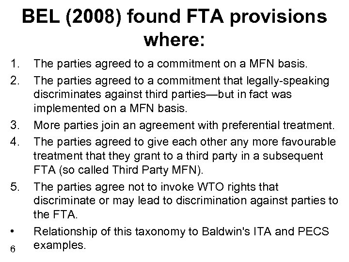 BEL (2008) found FTA provisions where: 1. 2. 3. 4. 5. • 6 The