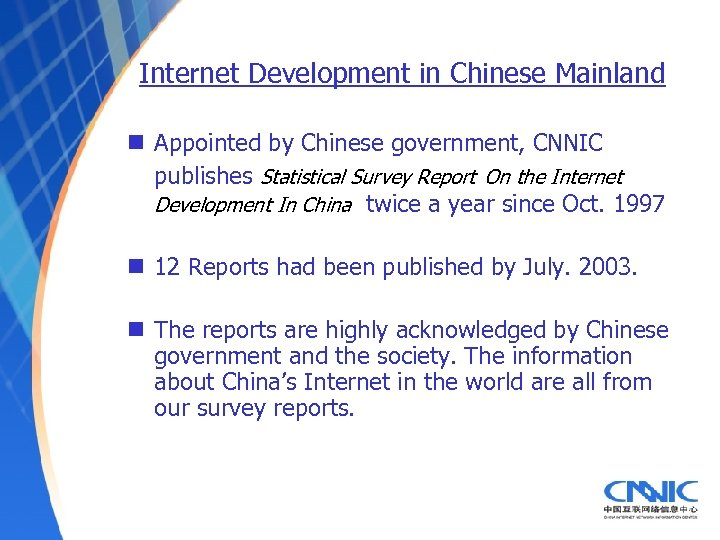 Internet Development in Chinese Mainland n Appointed by Chinese government, CNNIC publishes Statistical Survey