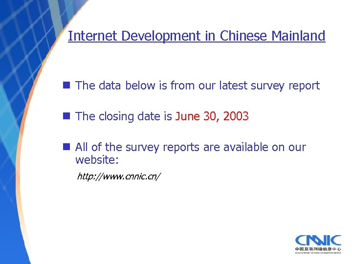 Internet Development in Chinese Mainland n The data below is from our latest survey