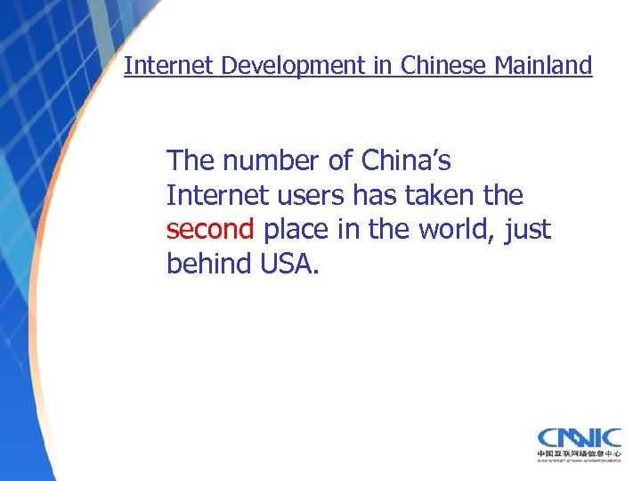 Internet Development in Chinese Mainland The number of China's Internet users has taken the