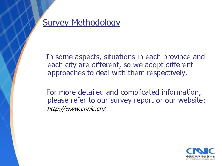 Survey Methodology In some aspects, situations in each province and each city are different,
