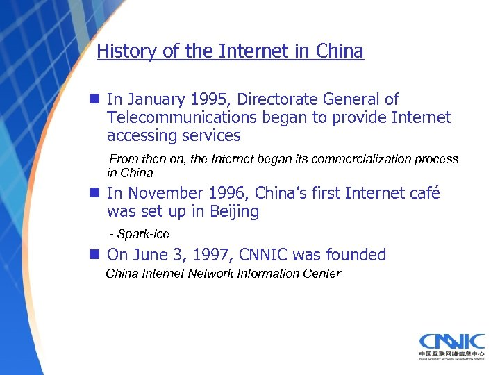 History of the Internet in China n In January 1995, Directorate General of Telecommunications