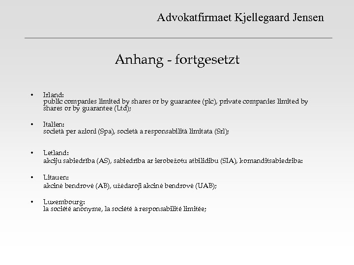 Advokatfirmaet Kjellegaard Jensen Anhang - fortgesetzt • Irland: public companies limited by shares or