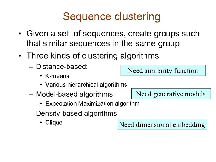 Sequence clustering • Given a set of sequences, create groups such that similar sequences