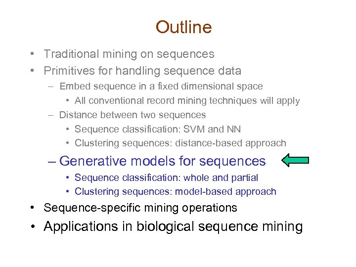 Outline • Traditional mining on sequences • Primitives for handling sequence data – Embed