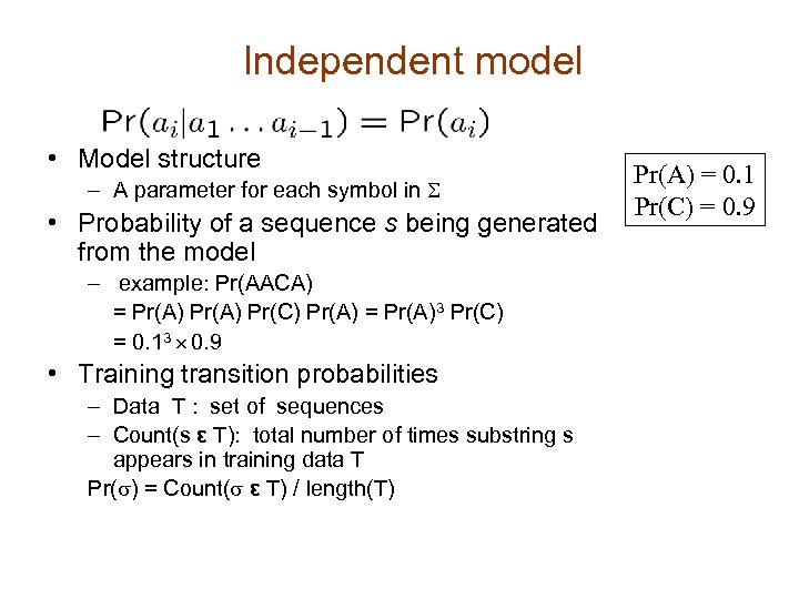 Independent model • Model structure – A parameter for each symbol in S •