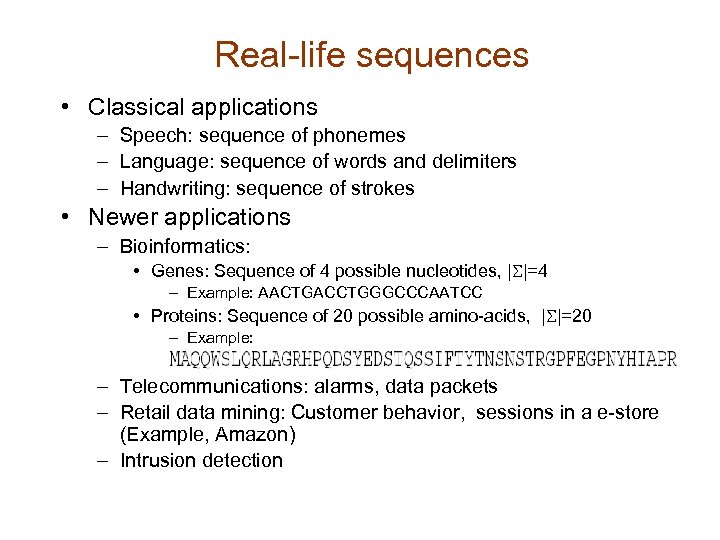 Real-life sequences • Classical applications – Speech: sequence of phonemes – Language: sequence of