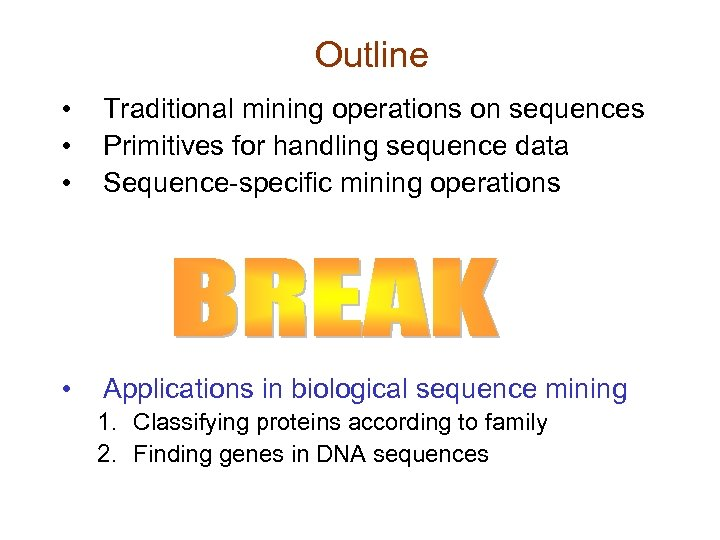 Outline • • • Traditional mining operations on sequences Primitives for handling sequence data
