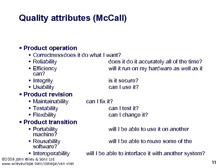 Quality attributes (Mc. Call) § Product operation § Correctness does it do what I