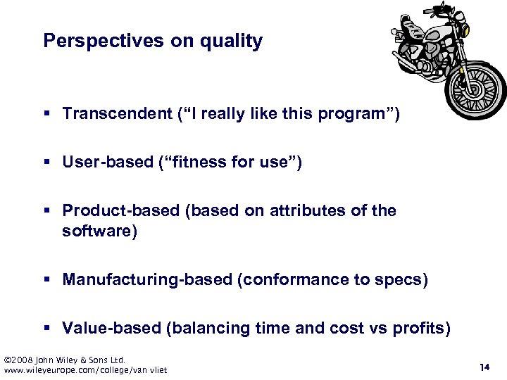 "Perspectives on quality § Transcendent (""I really like this program"") § User-based (""fitness for"