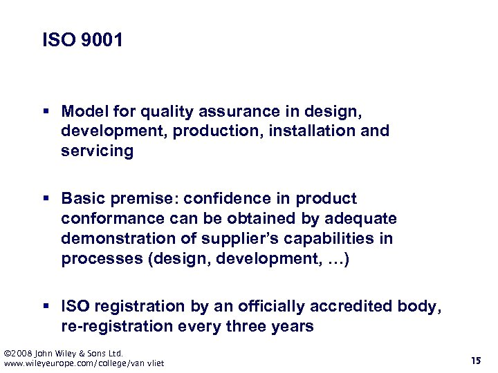 ISO 9001 § Model for quality assurance in design, development, production, installation and servicing
