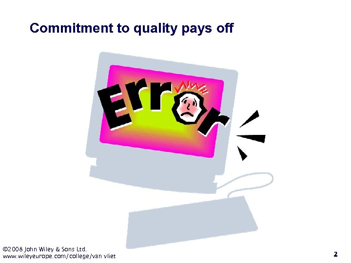 Commitment to quality pays off © 2008 John Wiley & Sons Ltd. www. wileyeurope.