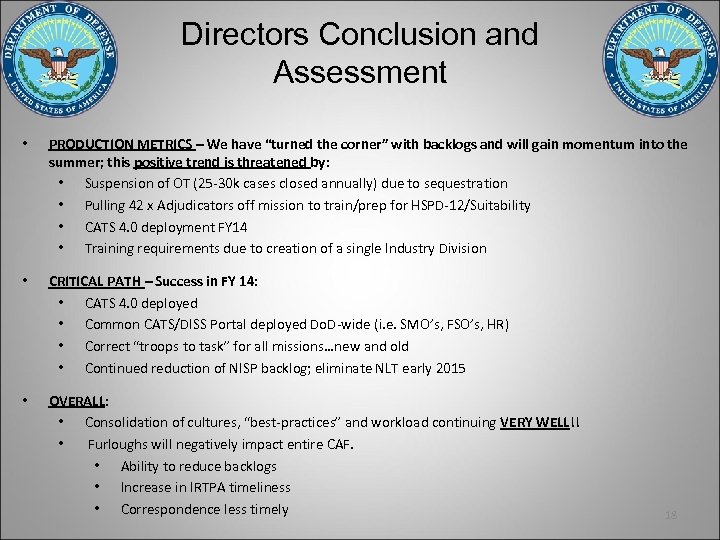 "Directors Conclusion and Assessment • PRODUCTION METRICS – We have ""turned the corner"" with"