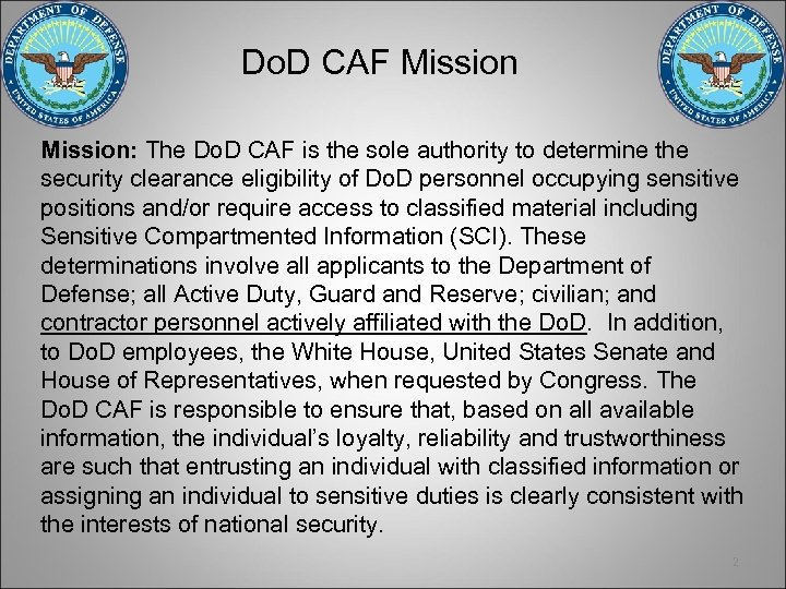 Do. D CAF Mission: The Do. D CAF is the sole authority to determine