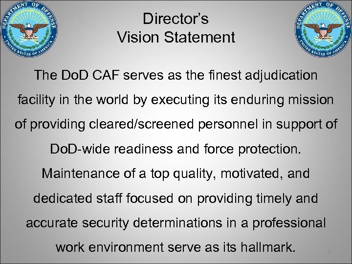 Director's Vision Statement The Do. D CAF serves as the finest adjudication facility in