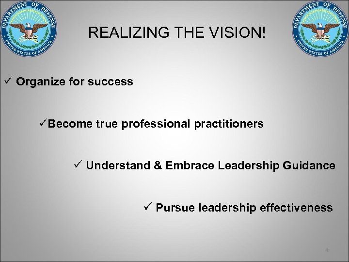 REALIZING THE VISION! ü Organize for success üBecome true professional practitioners ü Understand &