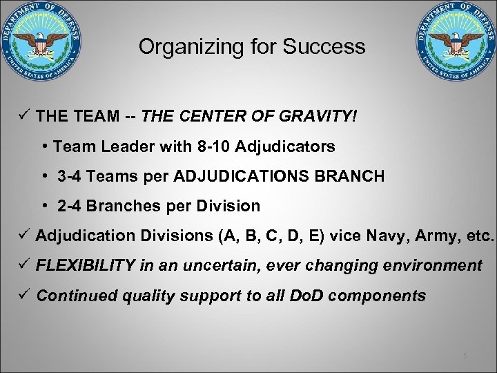 Organizing for Success ü THE TEAM -- THE CENTER OF GRAVITY! • Team Leader