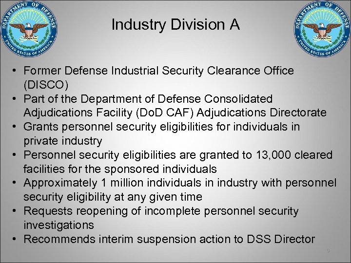 Industry Division A • Former Defense Industrial Security Clearance Office (DISCO) • Part of