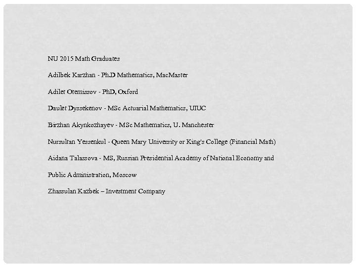 NU 2015 Math Graduates Adilbek Karzhan - Ph. D Mathematics, Mac. Master Adilet Otemissov