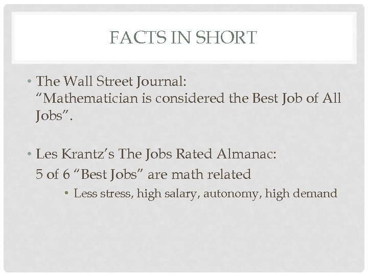 """FACTS IN SHORT • The Wall Street Journal: """"Mathematician is considered the Best Job"""