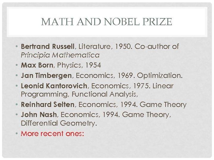 MATH AND NOBEL PRIZE • Bertrand Russell, Literature, 1950. Co-author of Principia Mathematica •