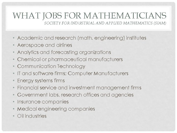 WHAT JOBS FOR MATHEMATICIANS SOCIETY FOR INDUSTRIAL AND APPLIED MATHEMATICS (SIAM) • • •
