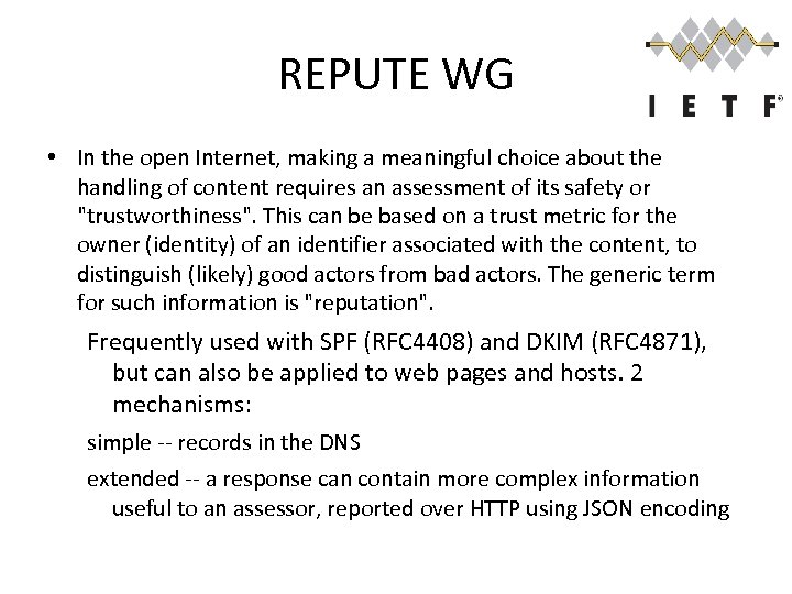 REPUTE WG • In the open Internet, making a meaningful choice about the handling