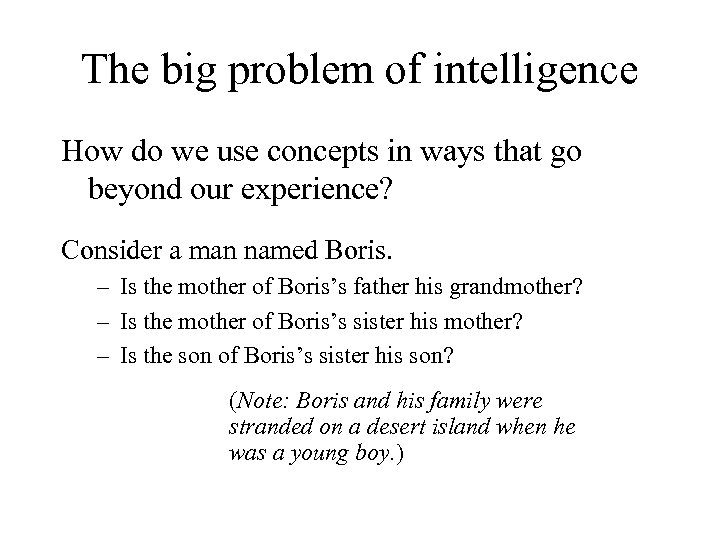 The big problem of intelligence How do we use concepts in ways that go